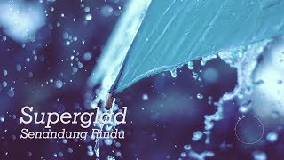 Superglad - Senandung Rindu (Unofficial Lyric) Mp3