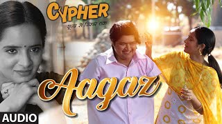 Aagaz CYPHER Mp3 Song Download