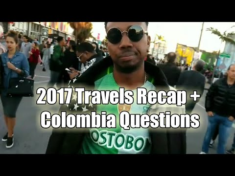 Question about Medellin Colombia PART 3 plus 2017 recap