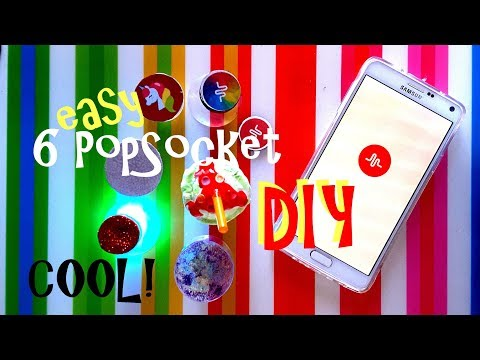 6 fabulous POPSOCKET DIY perfects for MUSICAL.LY and selfie!