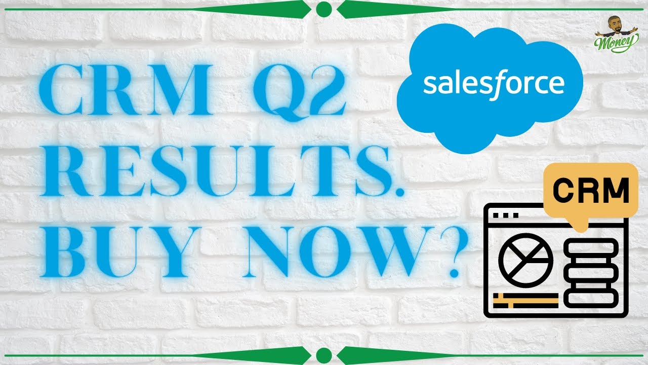 CRM Q2 Results | Is Salesforce a buy?