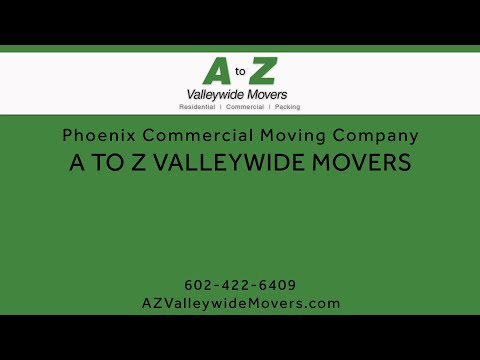 Phoenix Commercial Moving Company | A to Z Valleywide Movers