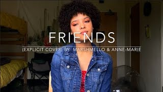 FRIENDS (explicit cover) By Marshmello & Anne-Marie