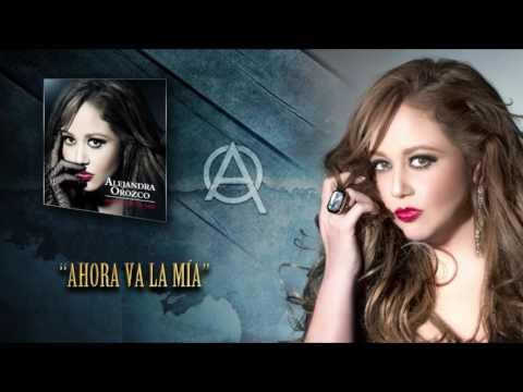 Ahora Va La Mía - Alejandra Orozco (Audio)