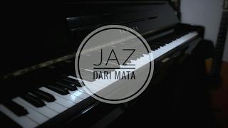 Download lagu JAZ - DARI MATA | Piano Cover by Matthew Sebastian