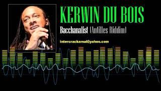 Kerwin Du Bois - Bacchanalist (Antilles Riddim)