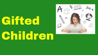 Gifted Children topic for Child development and Pedagogy - CTET Exam and State TET Exam