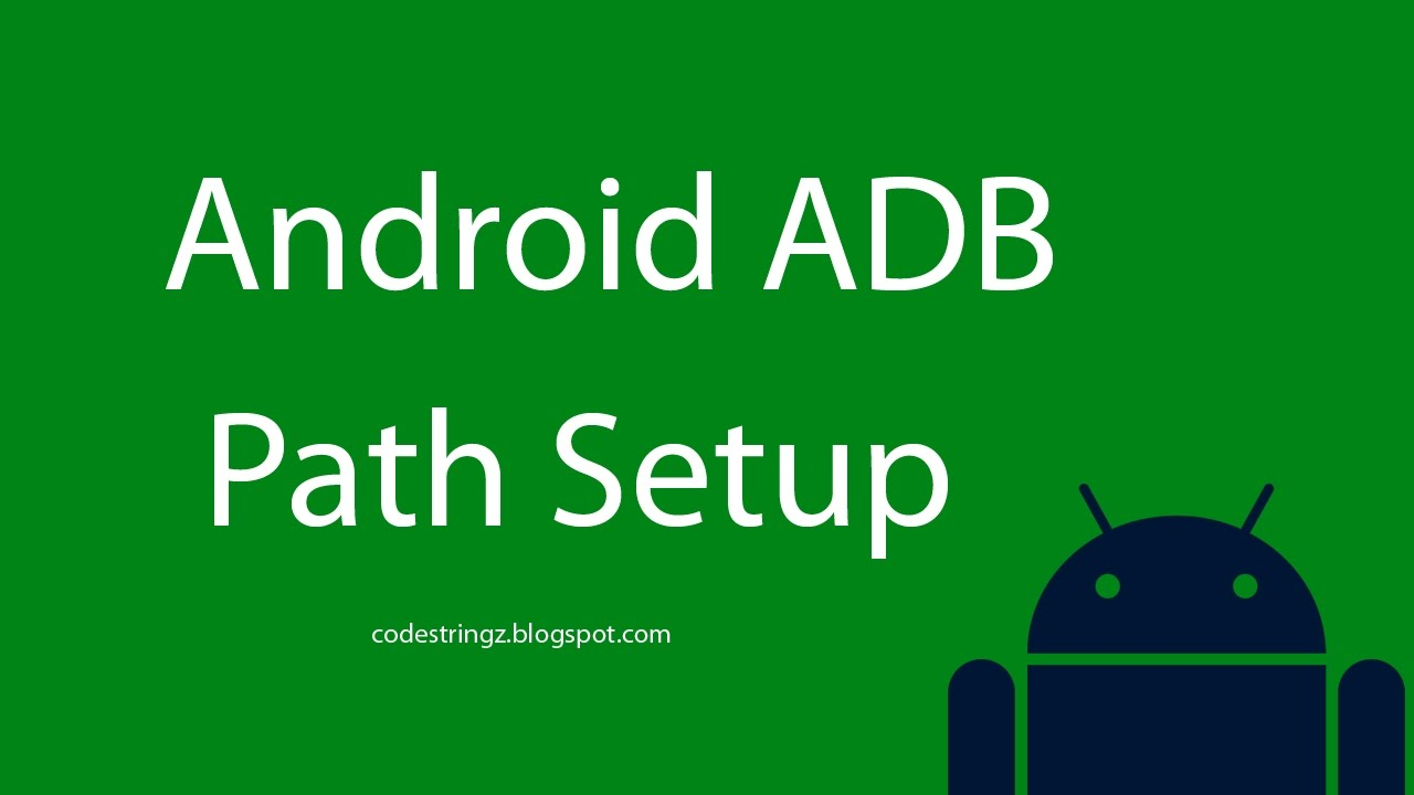 Set up ADB path in Windows 7/10 | android adb is not recognized as an  internal or external command