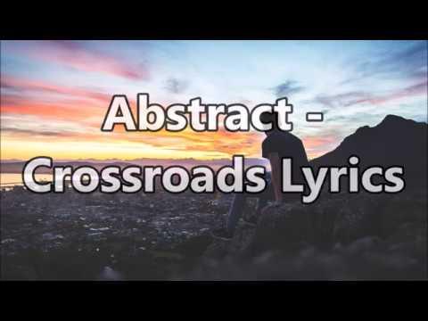 Abstract - Crossroads Lyrics