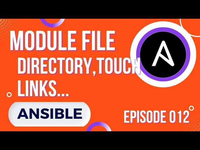 ANSIBLE - 12. MODULE FILE : DIRECTORY, SOFTLINK, DROITS, TOUCH...
