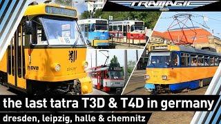 Die letzten Tatra T3D & T4D in Deutschland