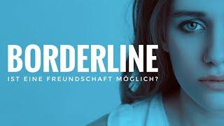 🔴 BORDERLINE - Freundschaft zum Borderliner / Motive, Manipulation, Möglichkeiten