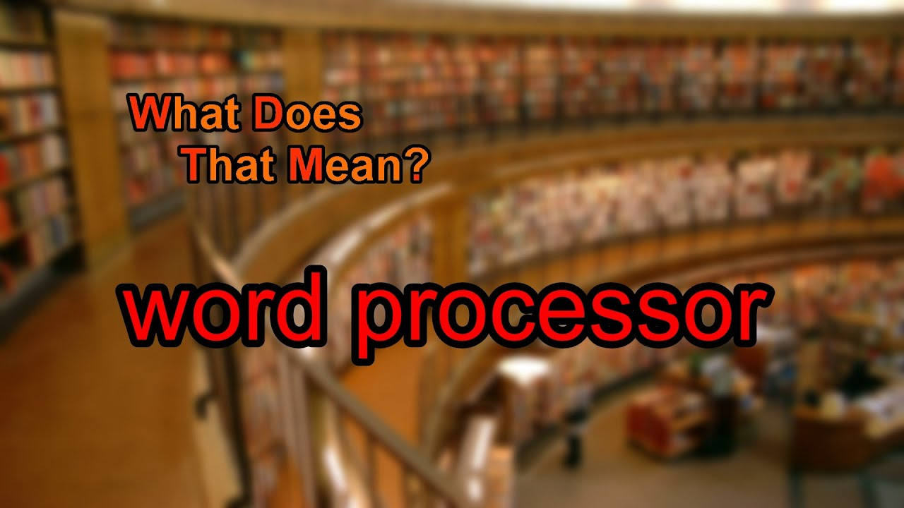 what does the word processed mean