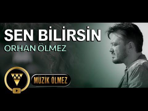 Orhan Ölmez - Sen Bilirsin - Official Video Klip