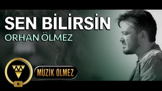 Orhan Ölmez - Sen Bilirsin - Official Video Klip
