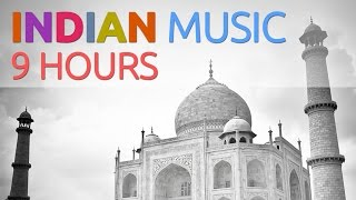 9 Hour Indian Music : Soulful Background Music, Meditation Music, Yoga Music