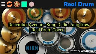 December Avenue - Kung Di Rin Lang Ikaw | Real Drum Cover By Rc