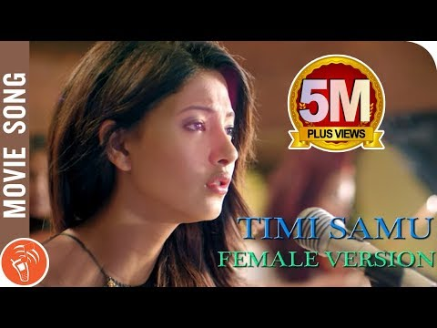 Timi Samu Female Verison | DREAMS Nepali Movie | Anmol K.C,