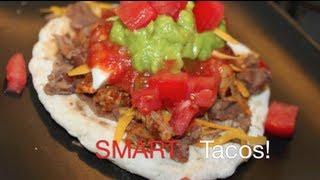 Smart: Tacos (& My Tortilla Recipe)
