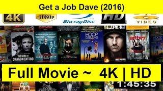 Get a Job Dave Full Length'MovIE 2016
