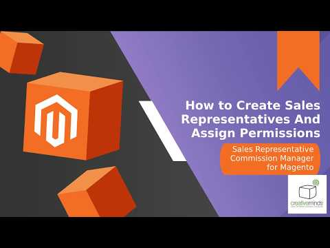 How to Create Sales Representatives And Assign Permissions in Magento thumbnail