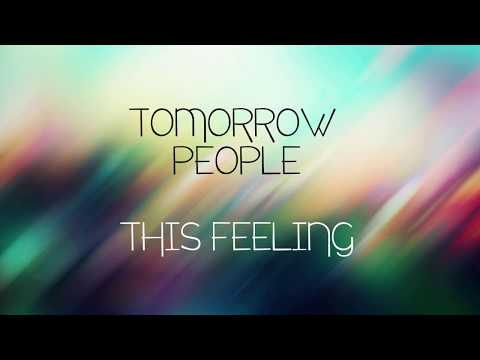 This Feeling - Tomorrow People - With Lyrics