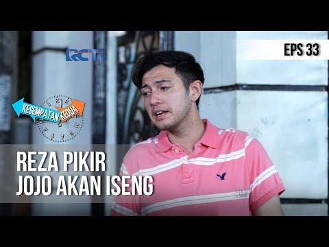 KESEMPATAN KEDUA - Reza Pikir Mau Dikerjai Sama Jojo (full) [10 Desember 2018]