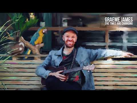 Graeme James - The Times Are Changing [Audio] Mp3
