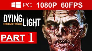 Dying Light Gameplay Walkthrough Part 1 [1080p HD MAX Settings](60 FPS) - No Commentary