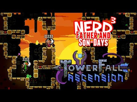 Nerd³'s Father and Son-Days - TowerFall Ascension