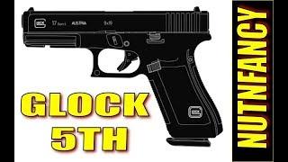 Glock 5th Gen- Nutnfancy