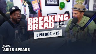 ARIES SPEARS KEEPS IT REAL! SPORTS ARE LIKE SEX! Breaking Bread w/ Nick Turturro #15