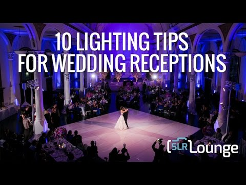 & 10 Lighting Tips For Wedding Receptions - YouTube