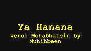 Ya Hanana Versi Mohabbatein Upload By Sufian Isa