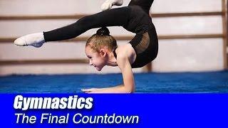 Gymnastics - The Final Countdown (Спортивная гимнастика - Финальный отчет)