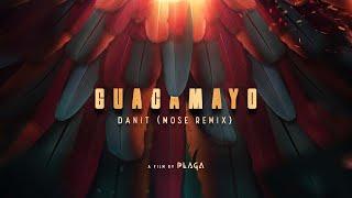 Danit - Guacamayo Mose Remix Film By PLAGA