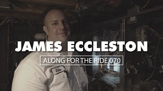 Along For The Ride 070: James Eccleston, HVAC Service