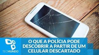 O que a polícia pode descobrir a partir de um celular descartado