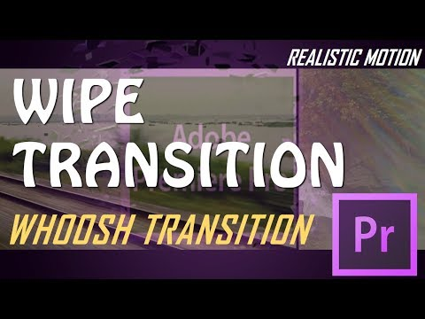 Whoosh Transition in Premiere Pro CC 2017 | Linear Wipe Transition
