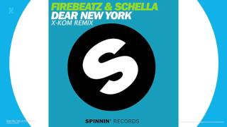 Firebeatz & Schella - Dear New York (X-Kom Remix)