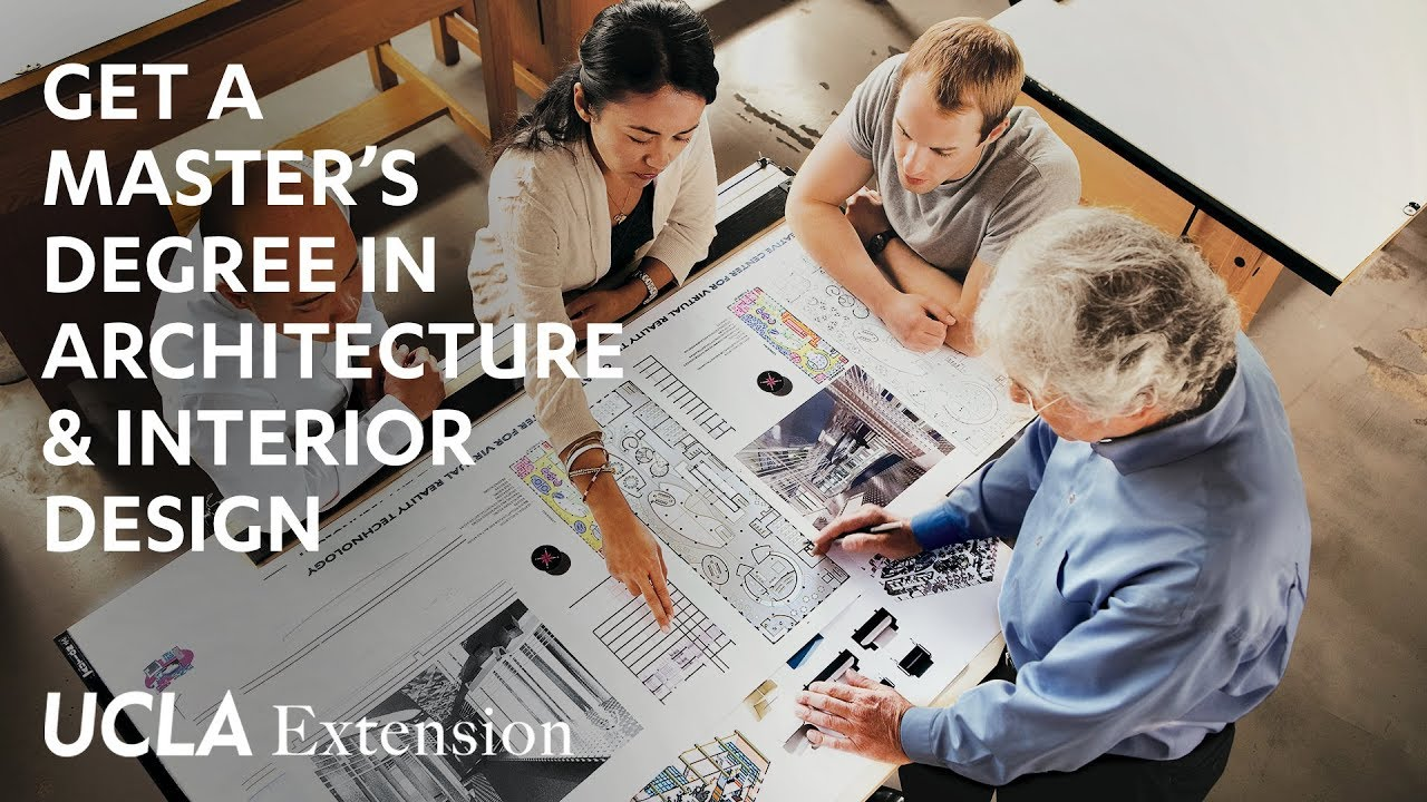 Get A Master 39 S Degree In Architecture Interior Design From Ucla Extension Youtube