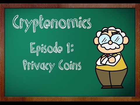 Cryptenomics - Episode 1: Privacy Coins