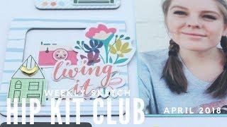 Weekly sketch inspiration - Hip Kit Club - April 2018 kits