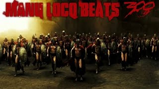 Manu Loco - 300 Soundtrack (OST) Rap Beat 2014 HD