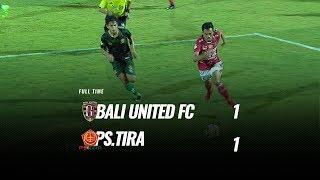 Download Video [Pekan 23] Cuplikan Pertandingan Bali United FC vs PS. TIRA, 24 September 2018 MP3 3GP MP4