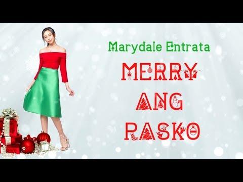 "Marydale ""MayMay"" Entrata - Merry Ang Pasko (Lyric Video)"