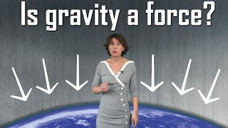 Is Gravity a Force?