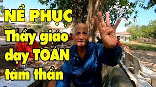 Nể phụcThầy Giáo toán mắc bệnh tâm thần giỏi nhất Việt Nam ở Bến Tre