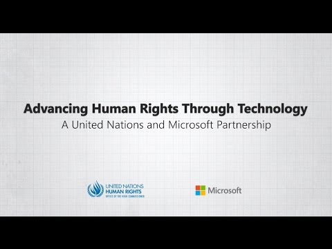Advancing Human Rights Through Technology: A Microsoft and United Nations Partnership