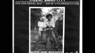 Son Of A Pulpwood Cutter-Mel Brown with son Rodney